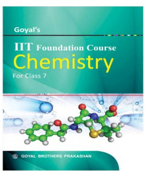Goyal's I I T  FOUNDATION COURSE CHEMISTRY