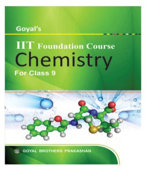 Goyal's IIT  FOUNDATION COURSE CHEMISTRY