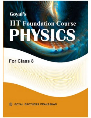 Goyal's IIT  FOUNDATION COURSE PHYSICS - Read on ipad, iphone, smart phone and tablets.