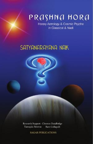 Prashna Hora (Horary Astrology & Cosmic Psyche in Classical & Nadi)  - Read on ipad, iphone, smart phone and tablets.