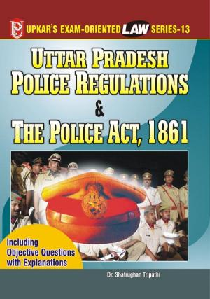 Law Series 13: U.P.Police Regulation and Police Act, 1861 - Read on ipad, iphone, smart phone and tablets.