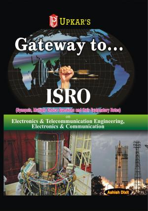 Gateway to……..ISRO (For Electronics & Telecommunication, Electronics & Communication, Electronics & Instrumentation Engg.)