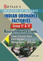 Indian Ordanance Factories Group 'C' & 'D' Recruitment Exam (LDC,Stenographer,Storekeeper & Fireman) - Read on ipad, iphone, smart phone and tablets
