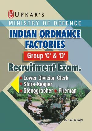 Indian Ordanance Factories Group 'C' & 'D' Recruitment Exam (LDC,Stenographer,Storekeeper & Fireman) - Read on ipad, iphone, smart phone and tablets.