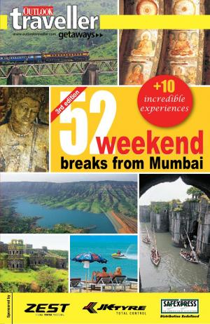 Outlook Traveller Getaways - 52 weekend breaks from Mumbai - Read on ipad, iphone, smart phone and tablets.