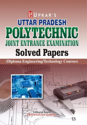 Uttar Pradesh Polytechnic Solved Papers (Diploma Engineering)