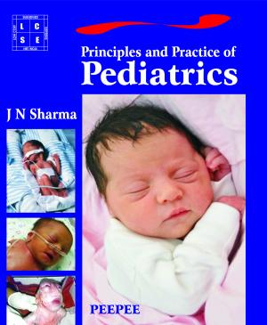Principles and Practice of Pediatrics