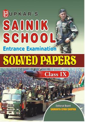 Sainik School Entrance Examination Solved Papers (Class IX)
