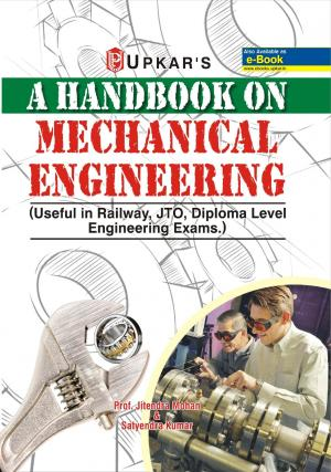 A Hand Book On MECHANICAL Engineering [useful for Railway & Other engineering (Diploma) exams.] - Read on ipad, iphone, smart phone and tablets.