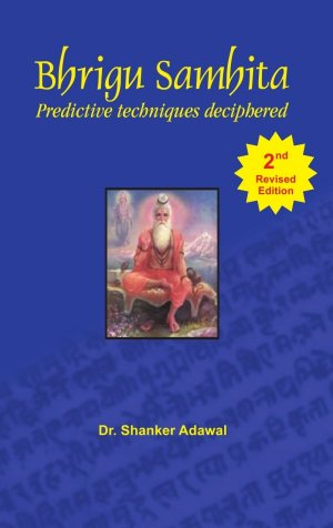 Bhrigu Samhita (Predictive Techniques Deciphered)